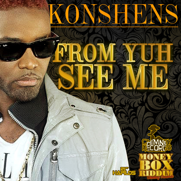 KONSHENS - FROM YUH SEE ME - SINGLE - #ITUNES 7/24/12 @chimneyrecords