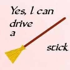 why yes I can drive a stick